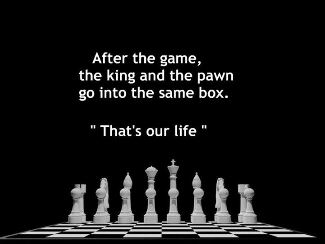 After the game, the king and the pawn......' – Italian Proverb[720 x 540