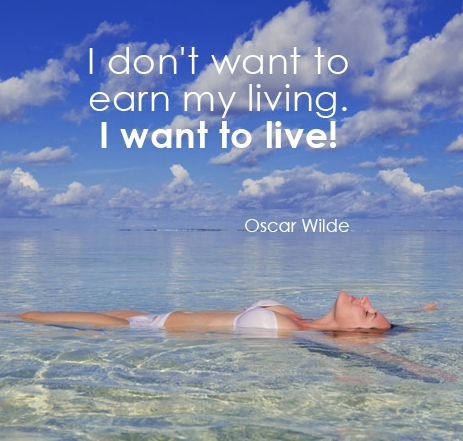 I don't want to earn my living