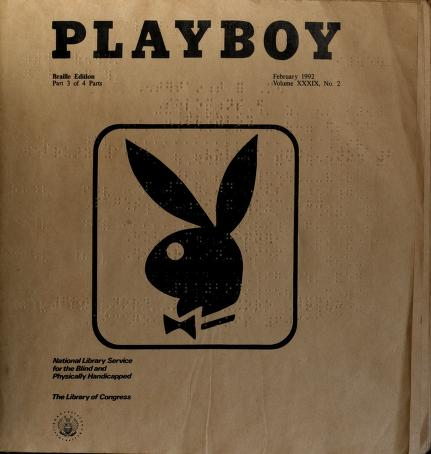 Playboy magazine is available in braille.