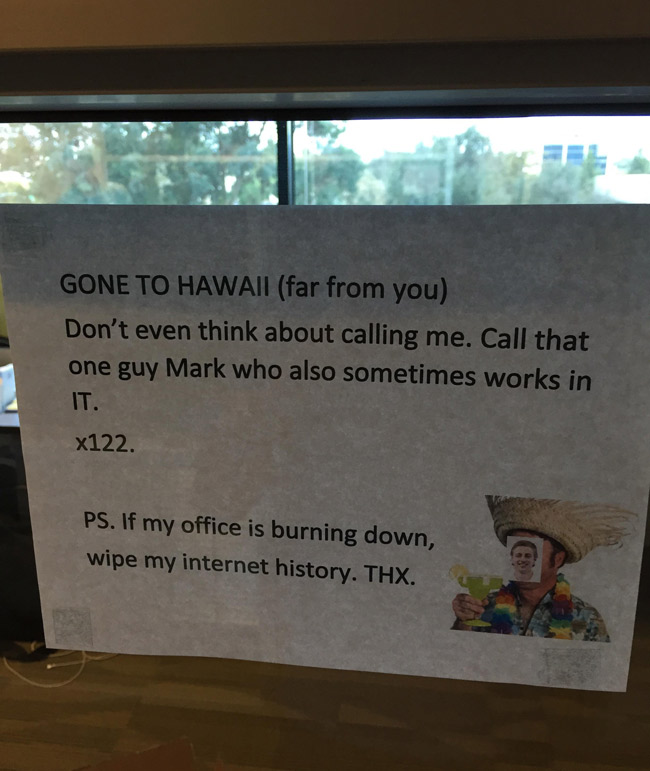 Our IT guy went on vacation and left us this note...