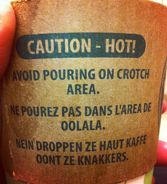 The other languages on this hot coffee sleeve are fake-French and fake-German