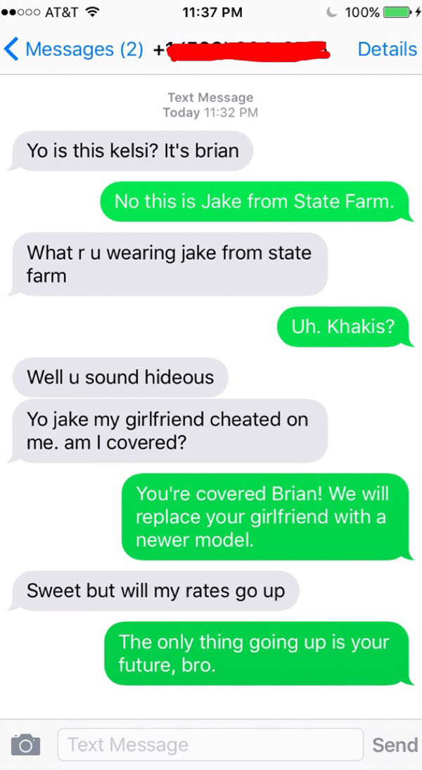 So I had the best wrong number conversation tonight. Like a good neighbor, State Farm is there!