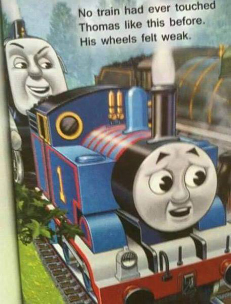 I wish I could tell you that Thomas fought the good fight, and the other train let him be. I wish I could tell you that. But the train world is no fairy tale world