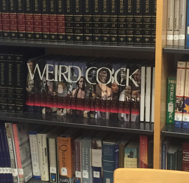 "Someone rearranged the ""World Book"" encyclopedia at my high school"