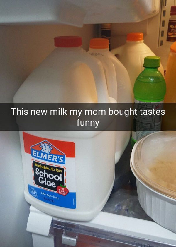The new milk my mom bought tastes funny...