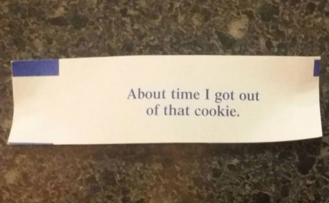 Was kind of hoping for a fortune, but that works too