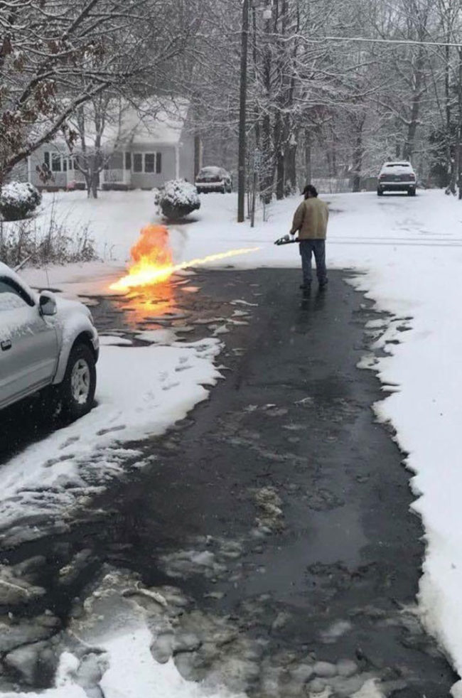 A guy in my town is using a flame thrower to clear snow off his street
