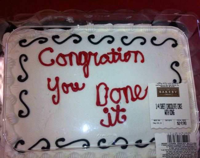"My wife's class passed all year end testing with high scores so she bought them a cake from Walmart. It was supposed to read ""Congratulations You did it!"""