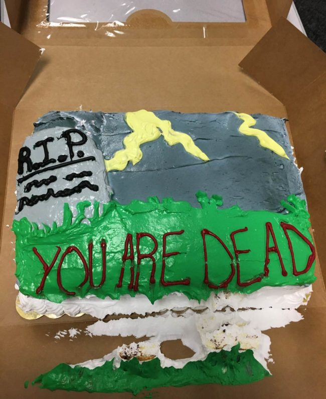 "Bought a guy a cake that was leaving for another company. Told them to write ""You're dead to us."" They ran out of room on the cake and just threatened his life"